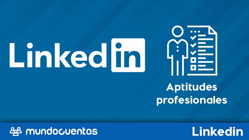 Lista de aptitudes profesionales en LinkedIn