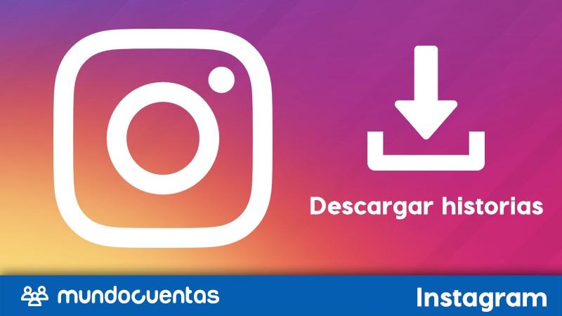 Cómo descargar historias de Instagram.