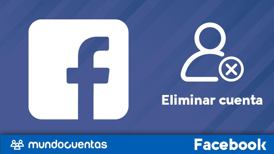 Eliminar o borrar cuenta de Facebook
