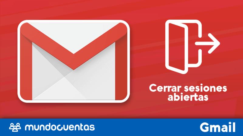 Cerrar sesiones abiertas de Gmail
