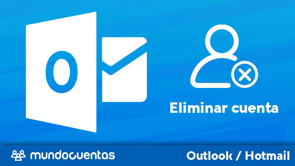 Eliminar cuenta de Hotmail / Outlook