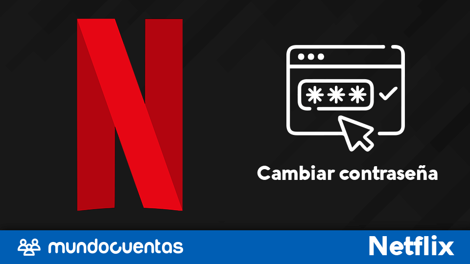 Cambiar contraseña de Netflix