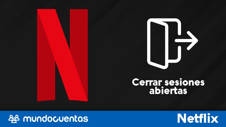 Cerrar sesiones abiertas de Netflix