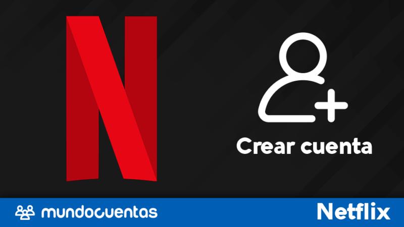 Crear cuenta de Netflix o registrarse