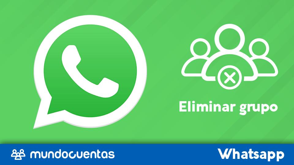Cómo eliminar un grupo de WhatsApp si eres administrador