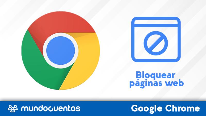 Bloquear páginas o sitios web en Chrome