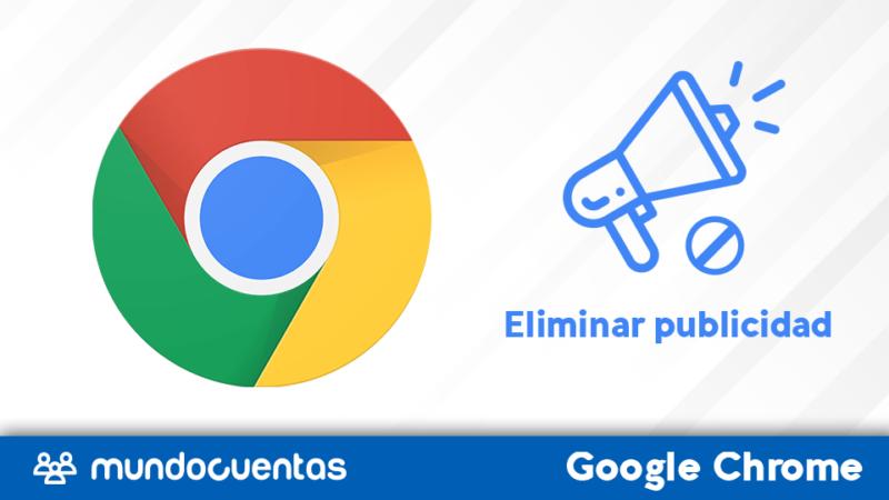 Eliminar publicidad o anuncios de Chrome