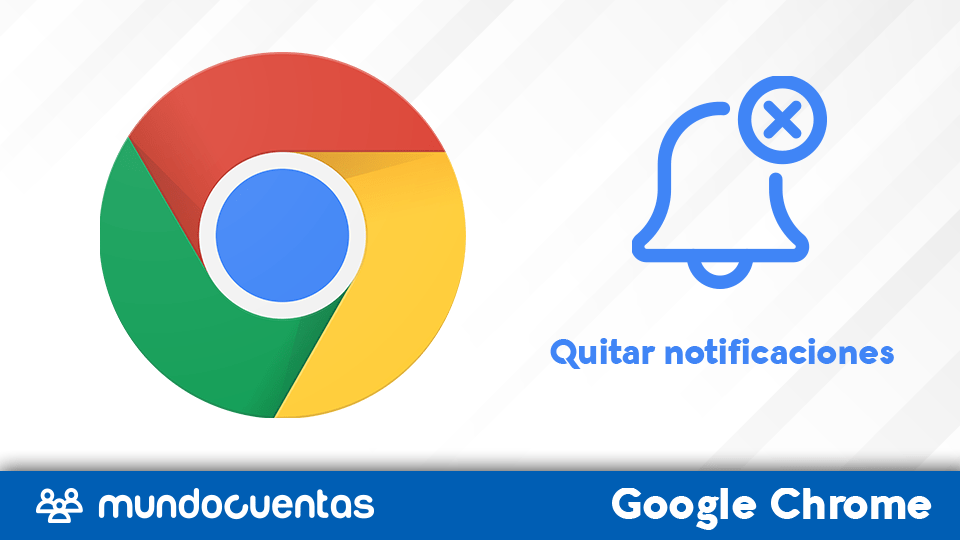 Quitar notificaciones de Chrome