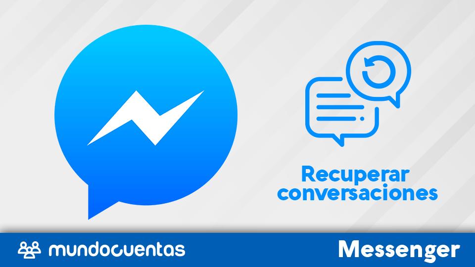 Cómo recuperar conversaciones borradas de Messenger