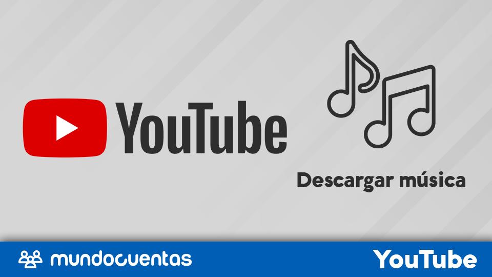 Cómo descargar música o canciones de YouTube