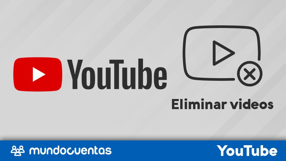Eliminar o borrar video de YouTube