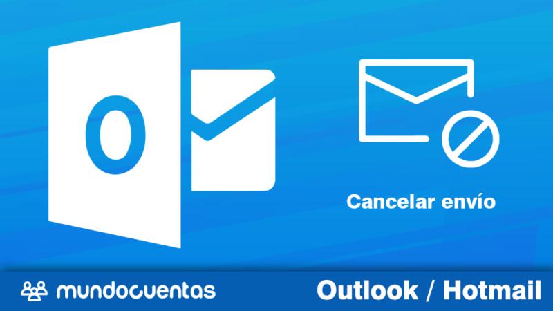 Cancelar el envío de un correo en Hotmail (Outlook)