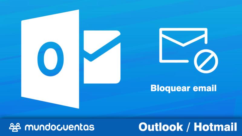 Cómo bloquear a un email o correo electrónico en Hotmail (Outlook.com)