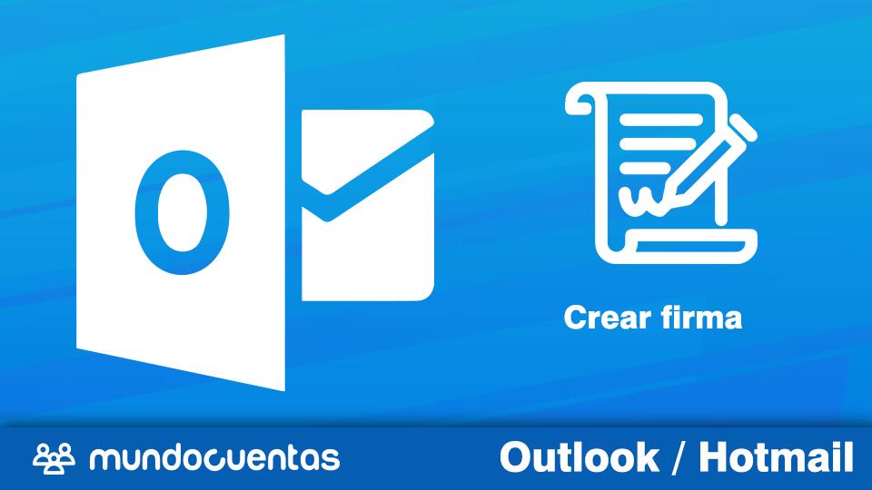 Cómo crear y agregar una firma en Hotmail (Outlook)