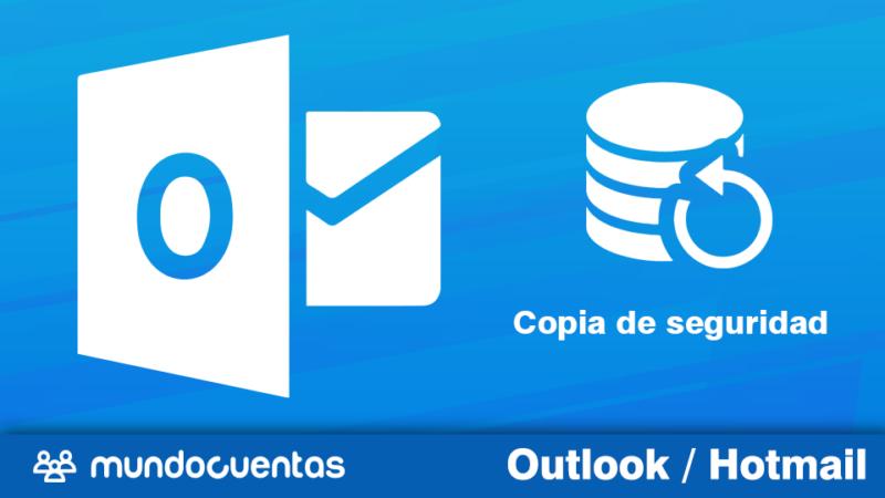 Hacer copia de seguridad del correo electrónico Hotmail (Outlook)