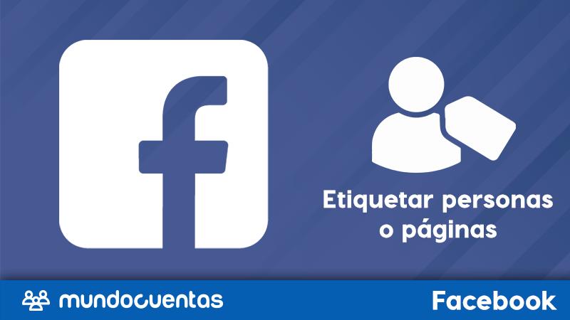 Cómo etiquetar personas o páginas en Facebook