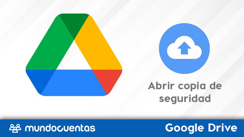 Cómo abrir una copia de seguridad en Google Drive.