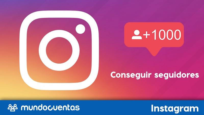 Cómo conseguir o tener más seguidores en Instagram.