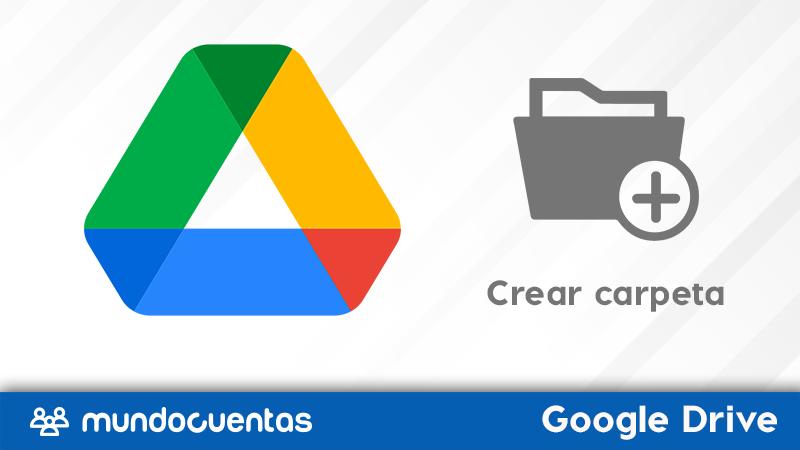 Cómo crear una carpeta en Google Drive.