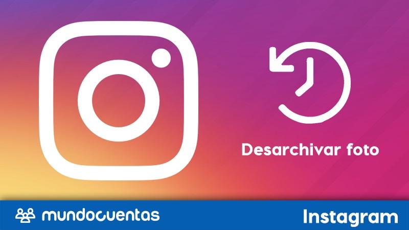 Cómo desarchivar una foto en Instagram.