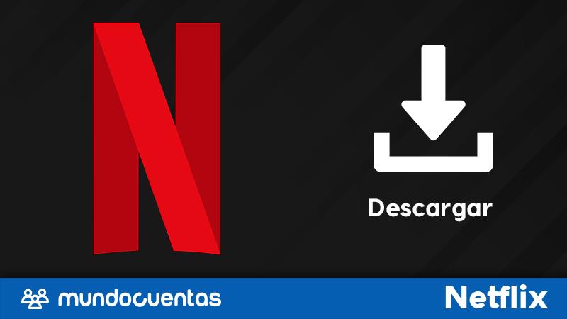 Cómo descargar Netflix