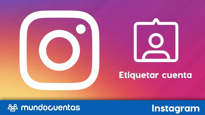 Cómo etiquetar a una cuenta en Instagram.