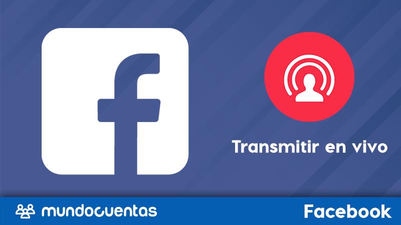 Cómo transmitir en vivo en Facebook.