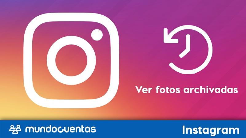 Cómo ver las fotos archivadas en Instagram.
