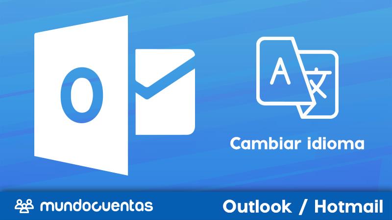 Cambiar el idioma del correo electrónico Hotmail Outlook del inglés al español