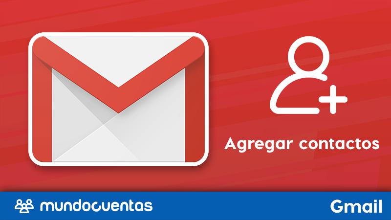 Cómo agregar contactos en el correo electrónico Gmail