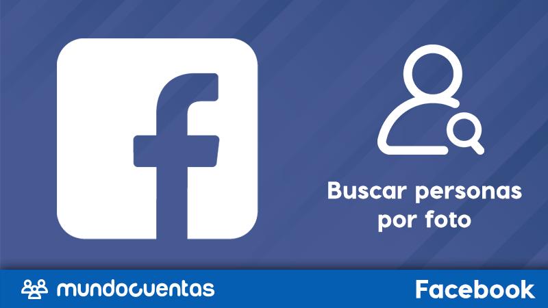 Cómo buscar y encontrar personas en Facebook por foto