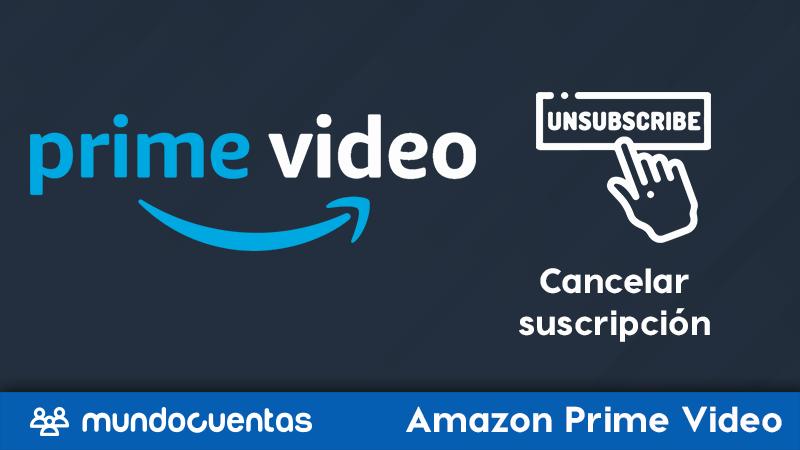 Cómo cancelar suscripción de Amazon Prime Video y darse de baja