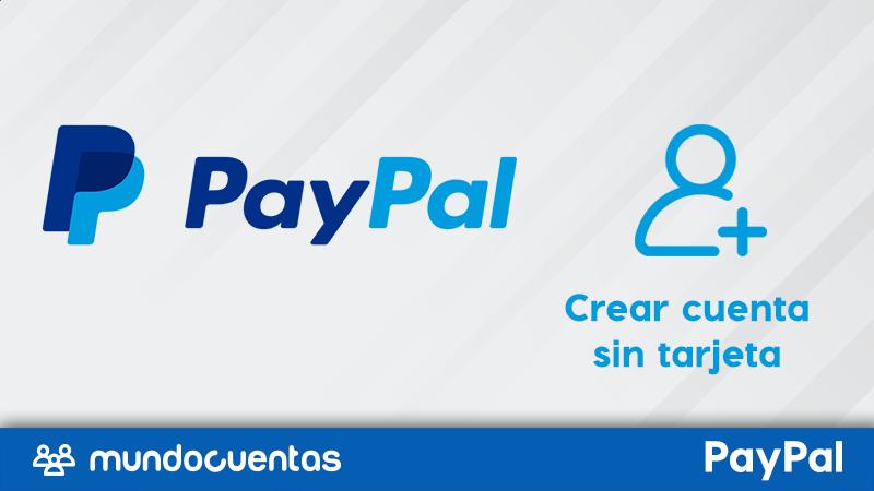 Cómo crear una cuenta de PayPal sin tarjeta de crédito.