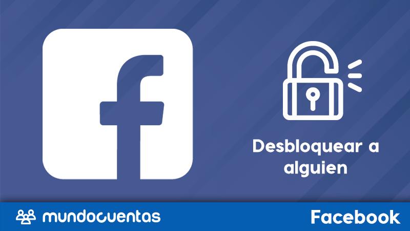 Cómo desbloquear a alguien en Facebook