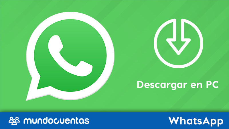 Cómo descargar WhatsApp para PC Windows o Mac