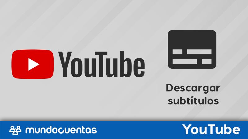 Cómo descargar o extraer subtítulos de videos de YouTube