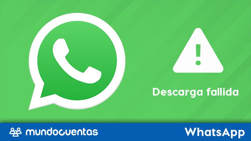 Cómo solucionar el error de descarga fallida en WhatsApp
