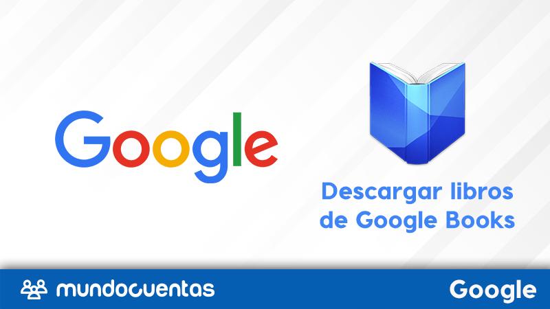 Cómo descargar libros de Google Books gratuitamente