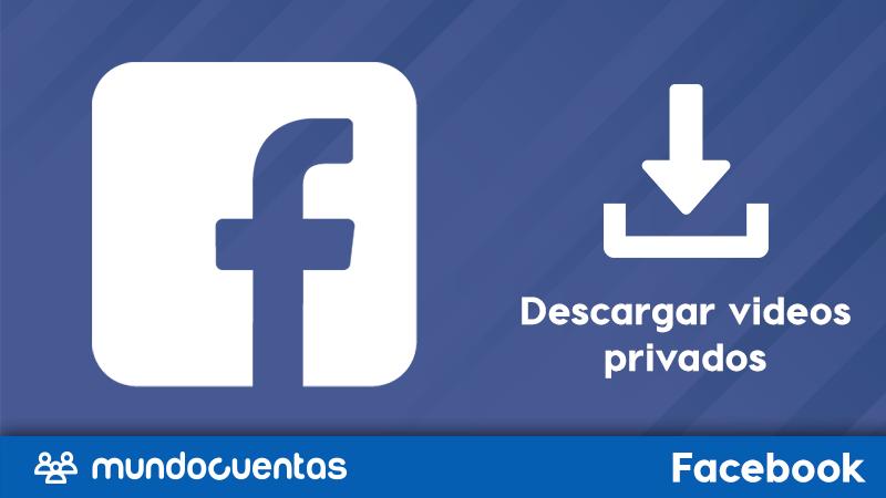 Cómo descargar videos privados de Facebook