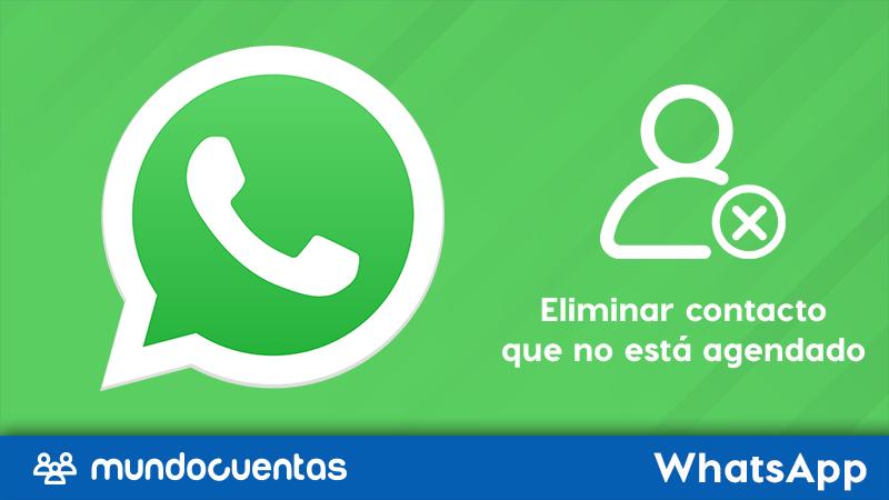 Cómo eliminar un contacto de WhatsApp que no está en la agenda
