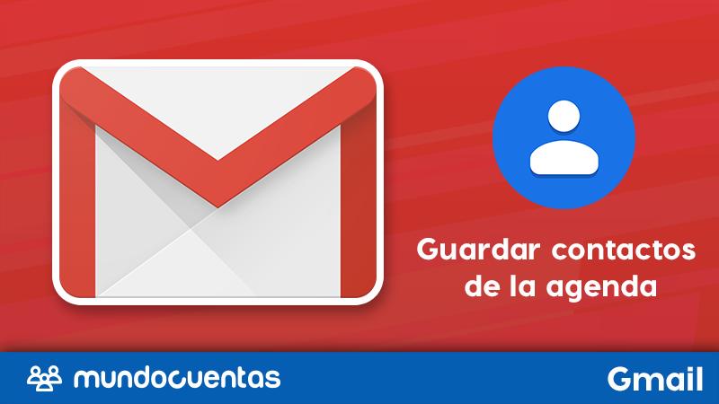 Cómo guardar contactos de la agenda en Gmail.