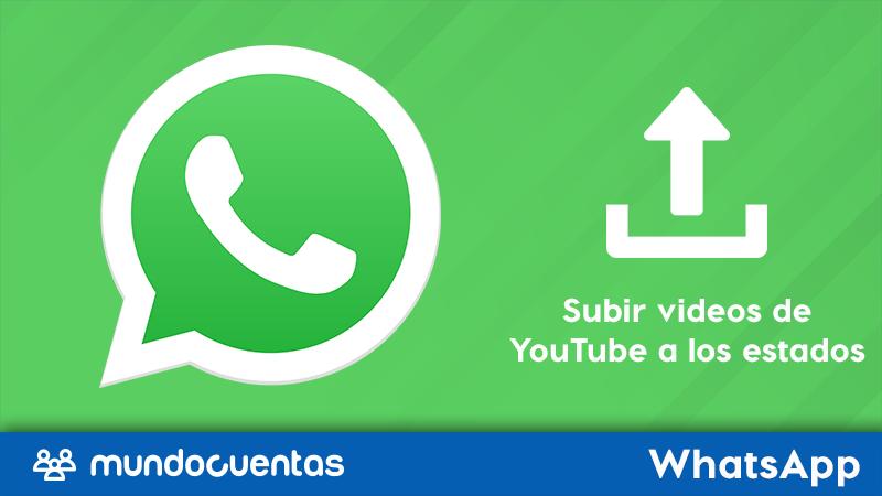 Cómo subir videos de YouTube a los estados de WhatsApp