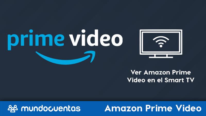 Cómo ver Amazon Prime video en el Smart TV.