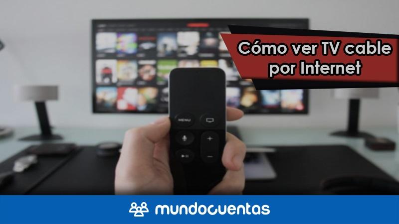 Cómo ver TV cable por internet de forma legal y gratis.