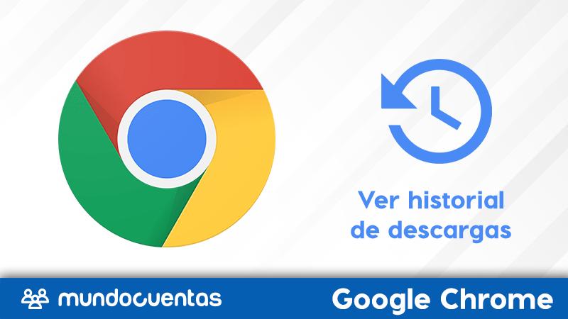 Cómo ver el historial de descargas en Google Chrome