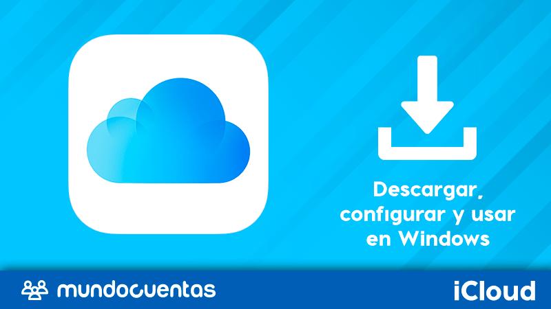 iCloud Drive cómo descargar configurar y usar en Windows