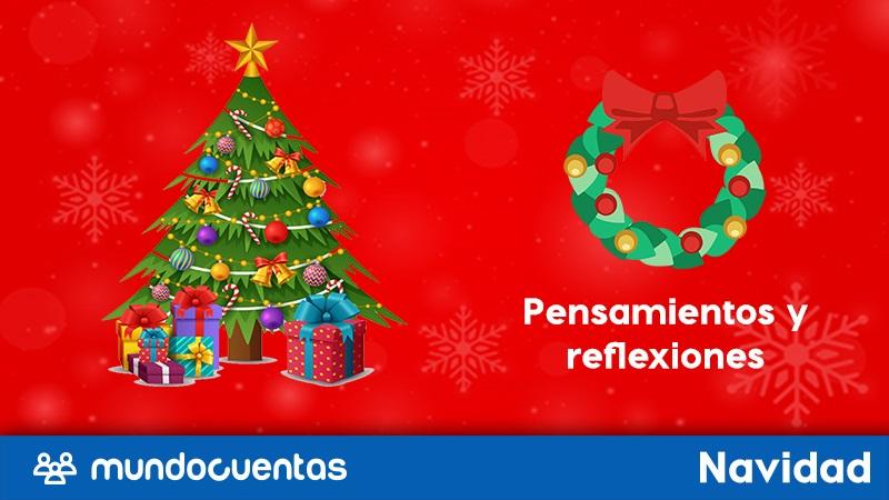 Pensamientos y reflexiones de navidad para compartir con tus seres queridos en estas fiestas