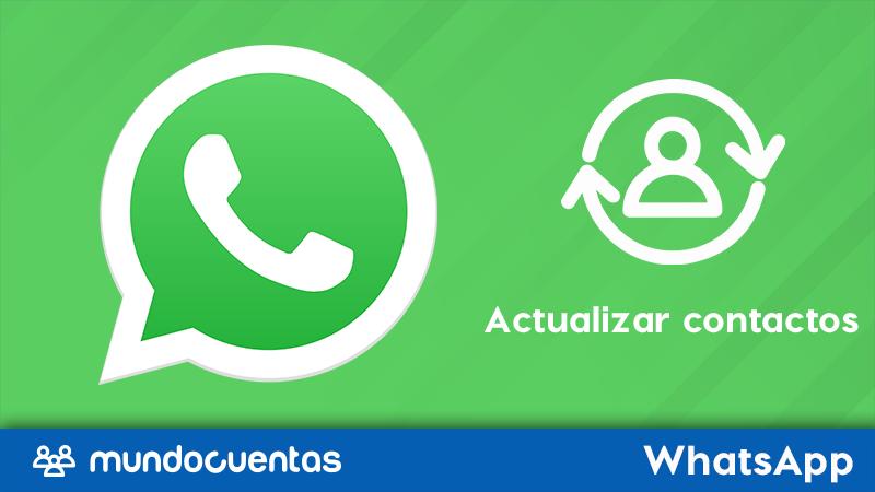 Actualizar contactos en WhatsApp cómo sincronizar la agenda si no aparecen