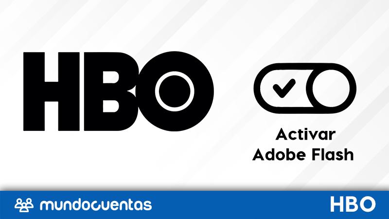Cómo activar Adobe Flash para poder ver o mirar HBO