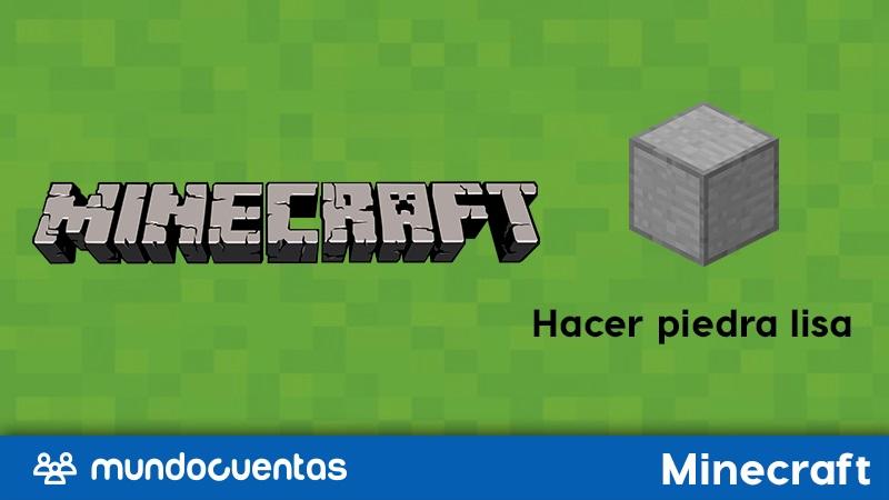 Cómo hacer una piedra lisa en Minecraft
